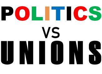 Politics vs. Unions